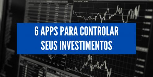 6 APPs para controlar seus investimentos